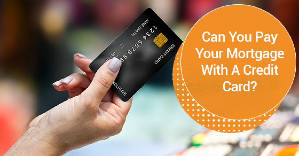 how to pay mortgage with credit card